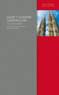 GAUDÍ Y LA RAZÓN CONSTRUCTIVA