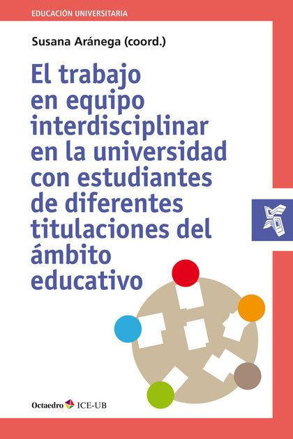 EL TRABAJO EN EQUIPO INTERDISCIPLINAR EN LA UNIVERSIDAD CON ESTUDIANTES DE DIFER.