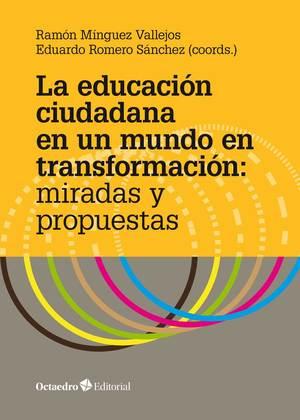 LA EDUCACIÓN CIUDADANA EN UN MUNDO EN TRANSFORMACIÓN: MIRADAS Y PROPUESTAS.