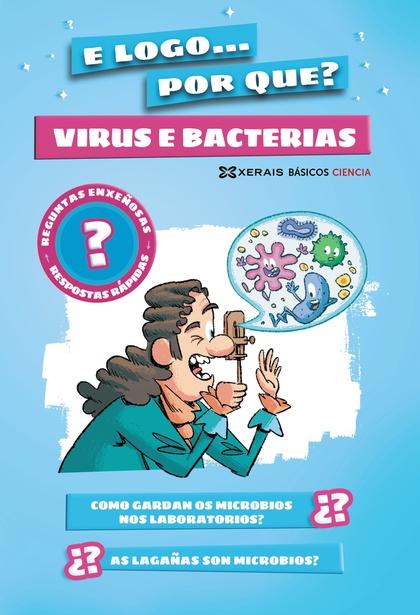 VIRUS E BACTERIAS. E LOGO... POR QUE?