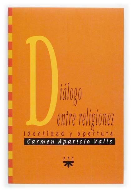DIÁLOGO ENTRE RELIGIONES : IDENTIDAD Y APERTURA