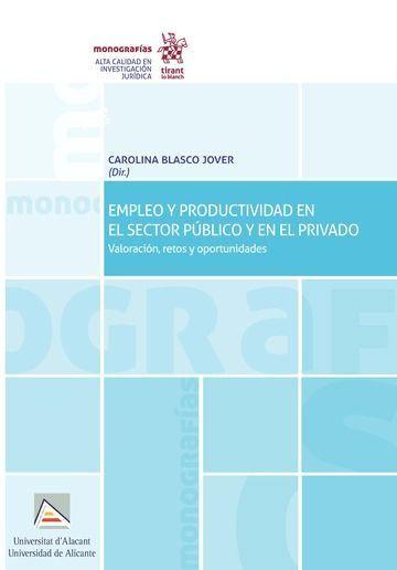 EMPLEO Y PRODUCTIVIDAD EN EL SECTOR PÚBLICO Y EN EL PRIVADO.
