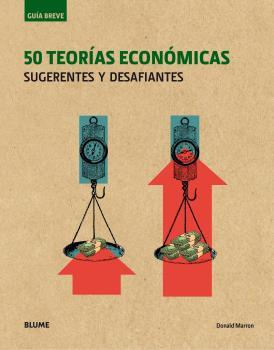 GUÍA BREVE. 50 TEORÍAS ECONÓMICAS. SUGERENTES Y DESAFIANTES
