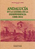 ANDALUCÍA EN LA GUERRA DE LA INDEPENDENCIA (1808-1814)