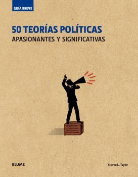 50 TEORÍAS POLÍTICAS APASIONANTES Y SIGNIFICATIVAS