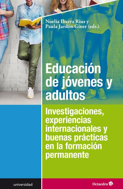 EDUCACIÓN DE JÓVENES Y ADULTOS. INVESTIGACIONES, EXPERIENCIAS INTERNACIONALES Y BUENAS PRÁCTICA