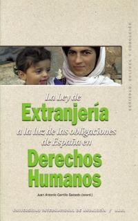LA LEY DE EXTRANJERÍA A LA LUZ DE LAS OBLIGACIONES DE ESPAÑA EN DERECH