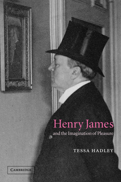 HENRY JAMES AND THE IMAGINATION OF PLEASURE.