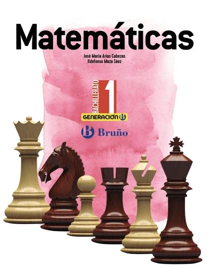 GENERACIÓN B MATEMÁTICAS 1 BACHILLERATO.