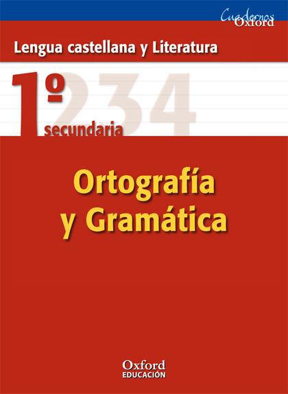 CUADERNOS OXFORD, LENGUA CASTELLANA Y LITERATURA, GRAMÁTICA Y ORTOGRAFÍA, 1 ESO