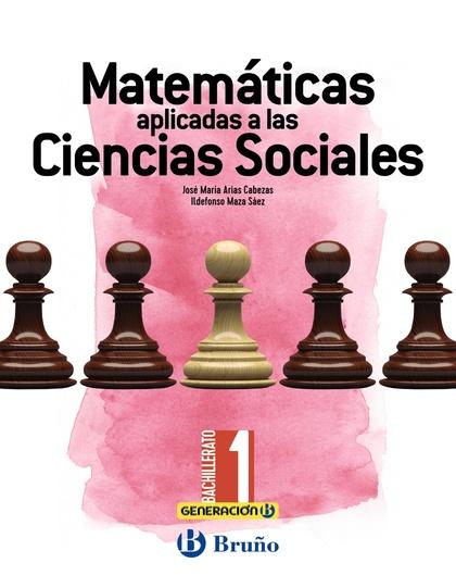 GENERACIÓN B MATEMÁTICAS APLICADAS A LAS CIENCIAS SOCIALES 1 BACHILLERATO.