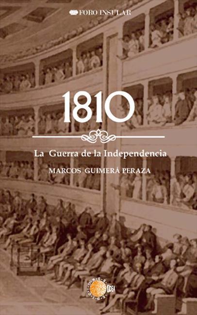 1810, LA GUERRA DE LA INDEPENDENCIA