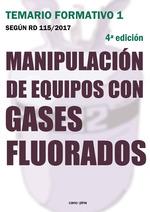 MANIPULACIÓN DE EQUIPOS CON GASES FLUORADOS. TEMARIO FORMATIVO 1 SEGÚN RD 115/2017 4ª EDICIÓN