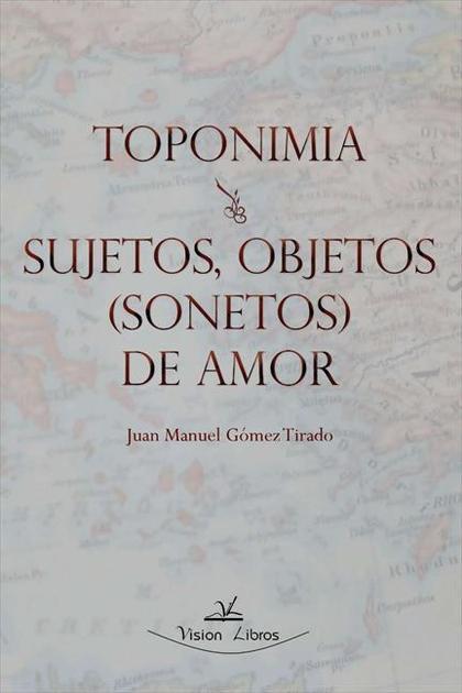 TOPONIMIA : SUJETOS, OBJETOS (SONETOS) DE AMOR
