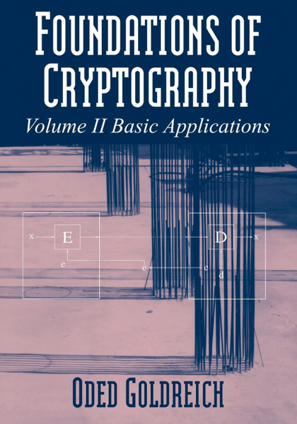 FOUNDATIONS OF CRYPTOGRAPHY. VOLUME 2, BASIC APPLICATIONS