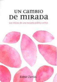 UN CAMBIO DE MIRADA. LOS INICIOS DE UNA ESCUELA PÚBLICA ACTIVA