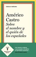 SOBRE EL NOMBRE Y EL QUIEN DE LOS ESPAÑOLES