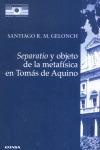 SEPARATIO Y OBJETO DE LA METAFÍSICA EN TOMÁS DE AQUINO: UNA INTERPRETA
