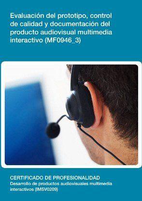 EVALUACIÓN DEL PROTOTIPO, CONTROL DE CALIDAD Y DOCUMENTACIÓN DEL PRODUCTO AUDIOVISUAL MULTIMEDI