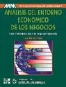 ANÁLISIS DEL ENTORNO ECONÓMICO DE LOS NEGOCIOS : UNA INTRODUCCIÓN A LA MACROECONOMÍA