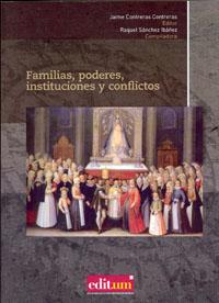 FAMILIAS, PODERES, INSTITUCIONES Y CONFLICTOS