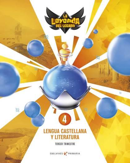 PROYECTO: LA LEYENDA DEL LEGADO. LENGUA CASTELLANA Y LITERATURA 4. TRIMESTRES.