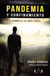 PANDEMIA Y CONFINAMIENTO. EL RETORNO DE LOS DIOSES FUERTES