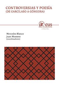CONTROVERSIAS Y POESÍA                                                          (DE GARCILASO A