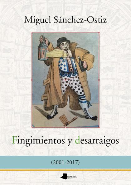 FINGIMIENTOS Y DESARRAIGOS (2001-2017).