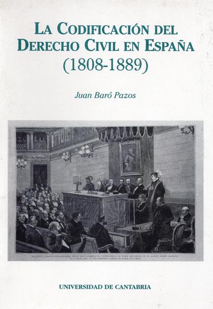 LA CODIFICACIÓN DEL DERECHO CIVIL EN ESPAÑA : 1808-1889