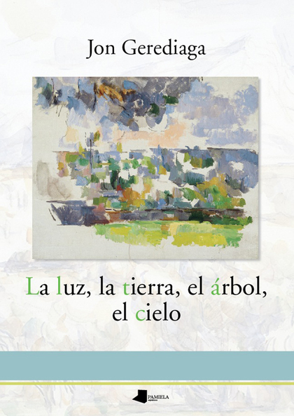 LA LUZ, LA TIERRA, EL ÁRBOL, EL CIELO.