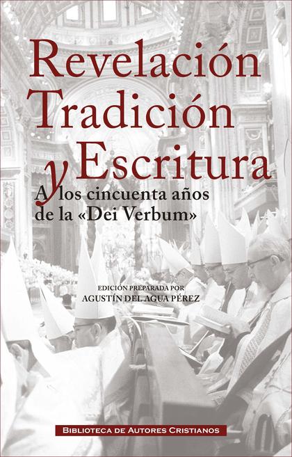 REVELACIÓN, TRADICIÓN Y ESCRITURA.