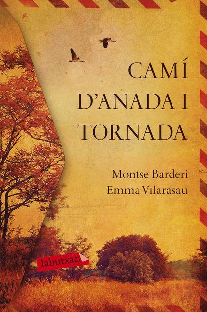 CAMÍ D´ANADA I TORNADA.