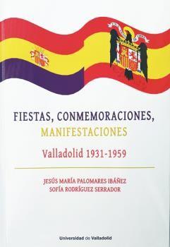 FIESTAS,CONMEMORACIONES,MANIFESTACIONES VALLADOLID 1931-59.