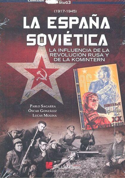 LA ESPAÑA SOVIÉTICA.. LA INFLUENCIA DE LA REVOLUCION RUSA Y DE LA KOMINTERN