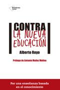 CONTRA LA NUEVA EDUCACION.