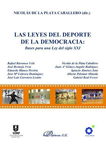 Las leyes del deporte en la democracia. Bases para una Ley del s. XXI
