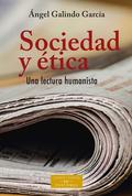 SOCIEDAD Y ETICA UNA LECTURA HUMANISTA.