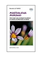 MAGDALENA MORANO : UNA MUJER QUE CONSIGUIÓ INCULTURAR EL CARISMA DE MORNESE EN SICILIA