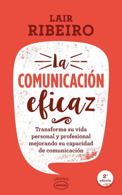 LA COMUNICACIÓN EFICAZ                                                          TRANSFORME SU V