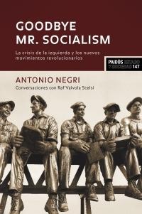 GOODBYE MR. SOCIALISM : LA CRISIS DE LA IZQUIERDA Y LOS NUEVOS MOVIMIENTOS REVOLUCIONARIOS