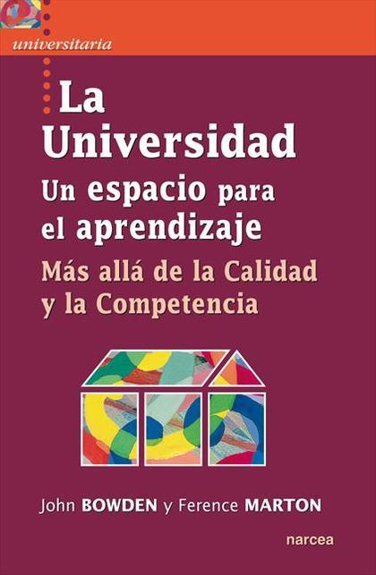LA UNIVERSIDAD : UN ESPACIO PARA EL APRENDIZAJE : MÁS ALLÁ DE LA CALIDAD Y LA COMPETENCIA