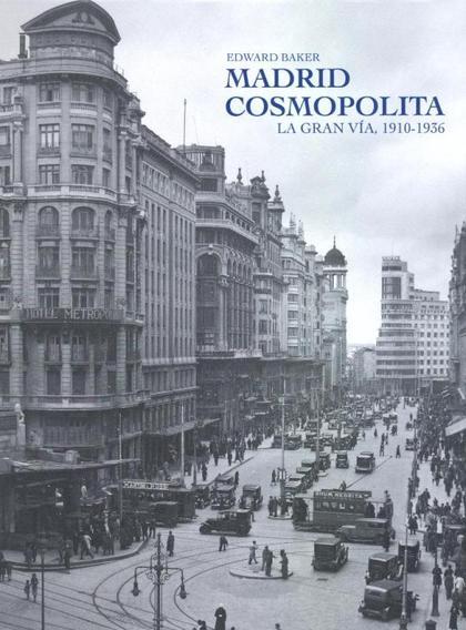 .MADRID COSMOPOLITALA GRAN VÍA, 1910-1936. BAKER,
