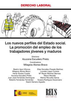LOS NUEVOS PERFILES DEL ESTADO SOCIAL. LA PROMOCIÓN DEL EMPLEO DE LOS TRABAJADORES JÓVENES Y MA