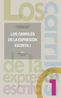 LOS CARRILES DE LA EXPRESIÓN ESCRITA I