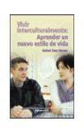 VIVIR INTERCULTURALMENTE: APRENDER UN NUEVO ESTILO DE VIDA