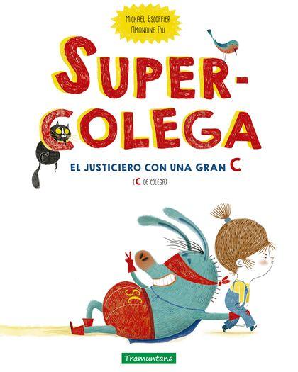 SUPERCOLEGA. EL JUSTICIERO CON UNA GRAN C (C DE COLEGA)