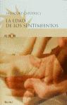 LA EDAD DE LOS SENTIMIENTOS : AMOR Y SEXUALIDAD DESPUÉS DE LOS SESENTA AÑOS
