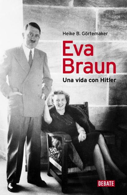 EVA BRAUN. UNA VIDA CON HITLER