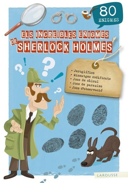ELS INCREÏBLES ENIGMES DE SHERLOCK HOLMES